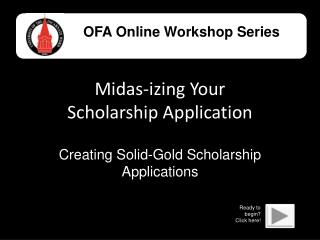 Midas-izing Your Scholarship Application
