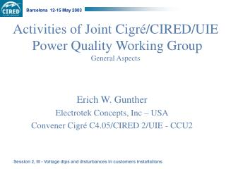 Activities of Joint Cigré/CIRED/UIE  Power Quality Working Group General Aspects