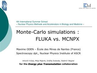 Monte-Carlo simulations : 		FLUKA vs. MCNPX