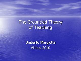 The Grounded Theory of Teaching