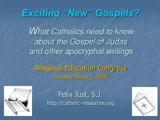 "Exciting ""New"" Gospels? W hat Catholics need to know about the Gospel of Judas  and other apocryphal writings"