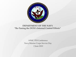 "DEPARTMENT OF THE NAVY ""Re-Tuning the DON's Internal Control Efforts"""