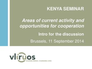 KENYA SEMINAR Areas of current activity and opportunities for cooperation