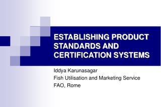 ESTABLISHING PRODUCT STANDARDS AND CERTIFICATION SYSTEMS