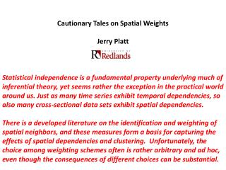 Cautionary Tales on Spatial Weights Jerry Platt