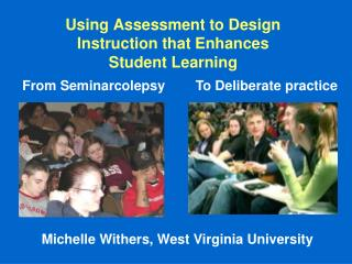 Using Assessment to Design Instruction that Enhances  Student Learning