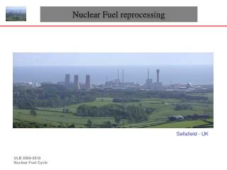 Nuclear Fuel reprocessing