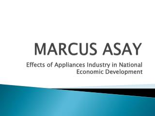 MARCUS ASAY - Effects of Appliances Industry in National Eco