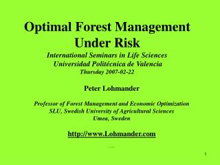 Peter Lohmander Professor of Forest Management and Economic Optimization