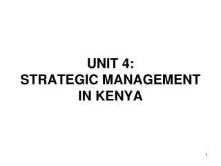 UNIT 4: STRATEGIC MANAGEMENT IN KENYA