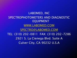 LABOMED, INC SPECTROPHOTOMETERS AND DIAGNOSTIC EQUIPMENT WWW.LABOMED.COM SPECTRO@LABOMED.COM