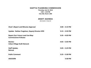 SEATTLE PLANNING COMMISSION Thursday, July 10, 2014 3:00 – 5:30 PM City Hall, Room L280