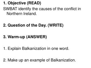 1. Objective (READ) SWBAT identify the causes of the conflict in Northern Ireland.
