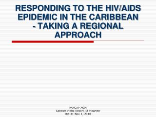 RESPONDING TO THE HIV/AIDS EPIDEMIC IN THE CARIBBEAN - TAKING A REGIONAL APPROACH