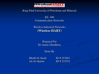 King Fahd University of Petroleum and Minerals  EE- 400 Communication Networks  Wireless Industrial Networks Wireless HA