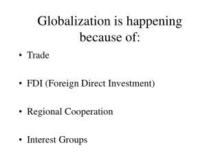 Globalization is happening because of: