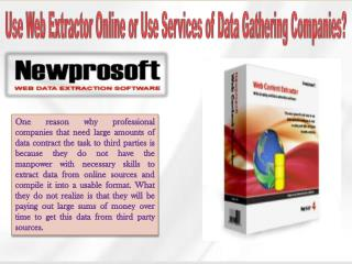 Use Web Extractor Online or Use Services of Data Gathering C