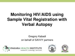 Monitoring HIV/AIDS using Sample Vital Registration with Verbal Autopsy