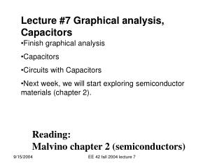 Lecture #7 Graphical analysis, Capacitors
