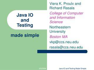 Java IO and  Testing made simple
