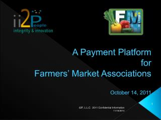 A Payment Platform  for Farmers' Market Associations October 14, 2011