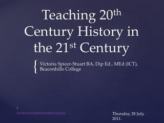 Teaching 20 th  Century History in the 21 st  Century