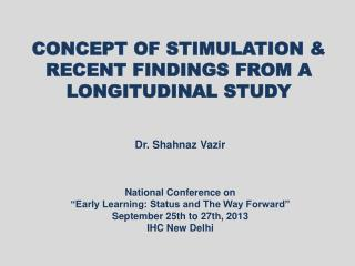 CONCEPT OF STIMULATION & RECENT FINDINGS FROM A LONGITUDINAL STUDY