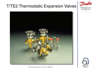 T/TE2  Thermostatic Expansion Valves
