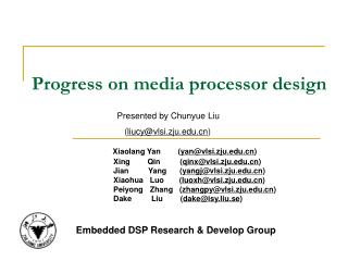 Progress on media processor design