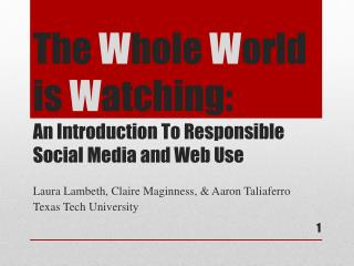 The Whole World is Watching: An Introduction To Responsible Social Media and Web Use
