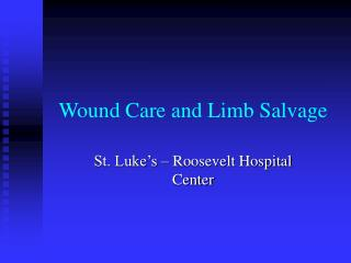 Wound Care and Limb Salvage