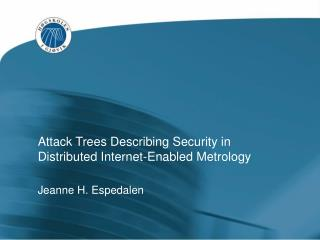 Attack Trees Describing Security in Distributed Internet-Enabled Metrology