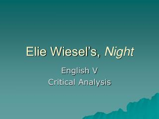 critical analysis of night by elie Research paper night by elie wiesel wallis, gregory, critical book review of night by elie wiesel mother courage character analysis essay.