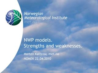 NWP models.  Strengths and weaknesses.