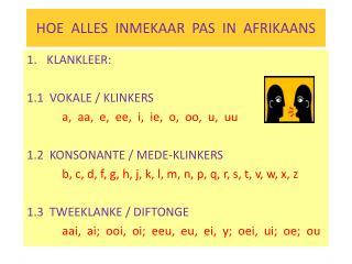HOE  ALLES  INMEKAAR  PAS  IN  AFRIKAANS