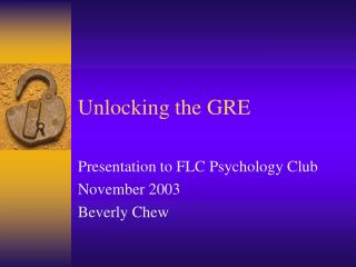 Unlocking the GRE