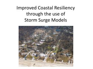 Improved Coastal Resiliency through the use of Storm Surge Models