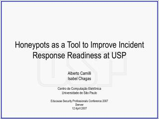 Honeypots as a Tool to Improve Incident Response Readiness at USP