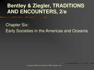 Chapter Six:  Early Societies in the Americas and Oceania
