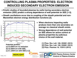CONTROLLING PLASMA PROPERTIES: ELECTRON INDUCED SECONDARY ELECTRON EMISSION