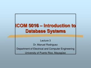 ICOM 5016 – Introduction to Database Systems