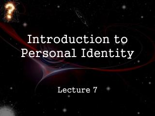 Introduction to Personal Identity