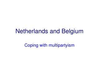Netherlands and Belgium