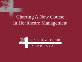 Charting A New Course  In Healthcare Management