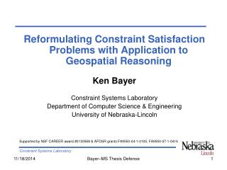 Reformulating Constraint Satisfaction Problems with Application to Geospatial Reasoning Ken Bayer