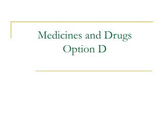 Medicines and Drugs  Option D