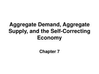 Aggregate Demand, Aggregate Supply, and the Self-Correcting Economy
