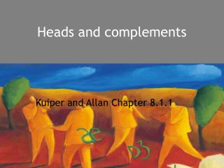 Heads and complements