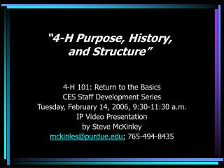 """4-H Purpose, History,  and Structure"""
