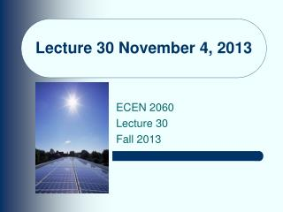 Lecture 30 November 4, 2013